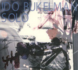 "Read ""Ido Bukelman: Solo Acoustic Guitar Recordings"""