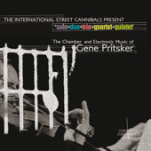 The International Street Cannibals: The Chamber and Electronic Music of Gene Pritsker