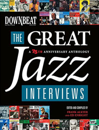 "Read ""DownBeat: The Great Jazz Interviews - A 75th Anniversary Anthology"""