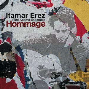 Itamar Erez / The Adama Ensemble: Hommage