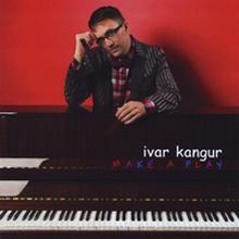 Ivar Kangur: Make A Play