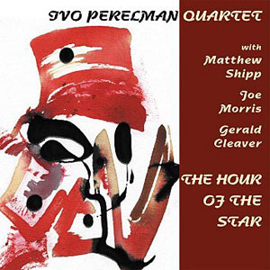 The Hour of the Star by Ivo Perelman