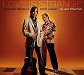 Jackson Browne / David Lindley: Love Is Strange