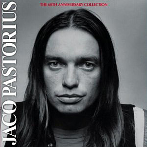 Jaco Pastorius: The 60th Anniversary Collection