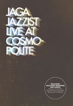 "Read ""Jaga Jazzist: Live at Cosmopolite"" reviewed by John Kelman"