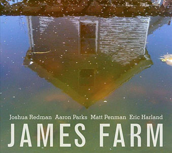 "Read ""James Farm"" reviewed by John Kelman"