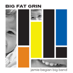 "Read ""Jamie Begian Big Band: Big Fat Grin"" reviewed by Raul d'Gama Rose"