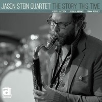 Jason Stein Quartet: The Story This Time