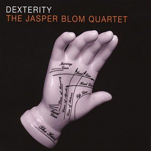 The Jasper Blom Quartet: Dexterity
