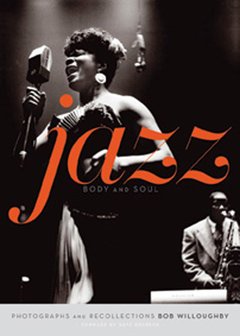 Classic Jazz Artists In New Book By Renown Photographer Bob Willoughby