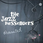 The Jazz Passengers: Reunited