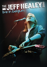 """Read """"The Jeff Healey Band Live in Belgium"""" reviewed by C. Michael Bailey"""