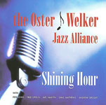 The Oster Welker Jazz Alliance: Shining Hour