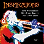 Jens Wendelboe's Big Crazy Energy New York Band: Inspirations, Vol. 1
