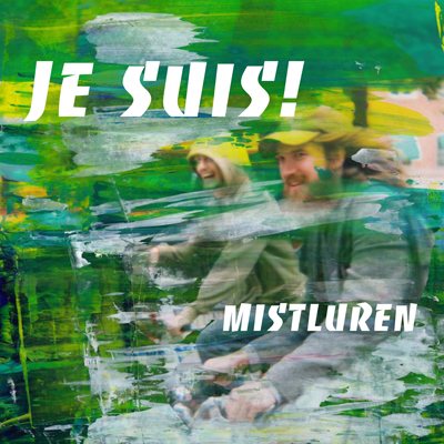 Je Suis!: Mistluren