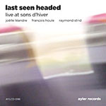 "Read ""Last Seen Headed: Live at Sons d'Hiver"" reviewed by"