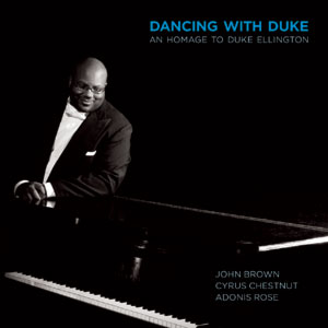 "Read ""Dancing With Duke: An Homage To Duke Ellington"" reviewed by Dan Bilawsky"