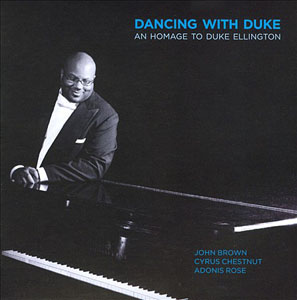 John Brown Trio: Dancing With Duke: An Homage To Duke Ellington