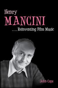 "Read ""John Caps: Henry Mancini - Reinventing Film Music"""