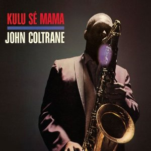 "Read ""John Coltrane: Kulu Sé Mama"""