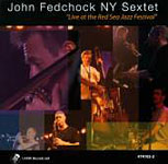John Fedchock NY Septet: Live at the Red Sea Jazz Festival