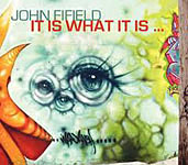 John Fifield: It Is What It Is