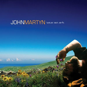 Album Heaven and Earth by John Martyn