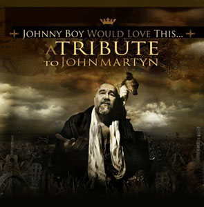 "Read ""Johnny Boy Would Love This…A Tribute to John Martyn"" reviewed by John Kelman"