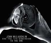 "Read ""John McLaughlin and The 4th Dimension: To The One"" reviewed by John Kelman"