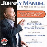 "Read ""The Man and His Music: Johnny Mandel Conducts the Music of Mandel"" reviewed by Robert J. Robbins"