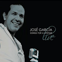Jose Garcia: Songs For A Lifetime, Live