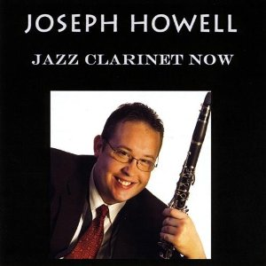 Joseph Howell: Jazz Clarinet Now