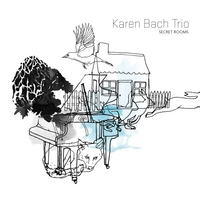 Karen Bach Trio: Secret Rooms