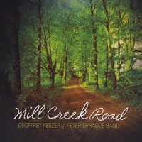 Album Geoffrey Keezer / Peter Sprague Band: Mill Creek Road by Geoffrey Keezer