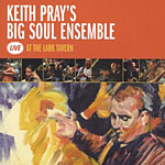 Keith Pray's Big Soul Ensemble: Live at the Lark Tavern
