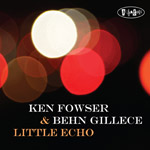 Ken Fowser & Behn Gillece: Little Echo