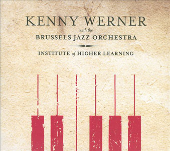 Kenny Werner with the Brussels Jazz Orchestra: Institute of Higher Learning