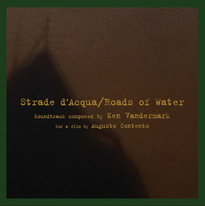 Ken Vandermark: Strade d'Acqua / Roads of Water