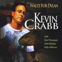Kevin Crabb: Waltz For Dylan