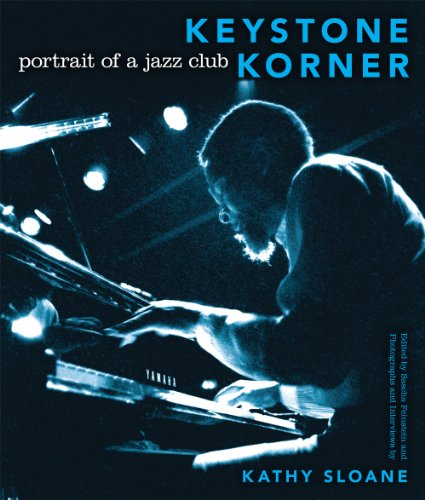 "Read ""Kathy Sloane: Keystone Korner - Portrait Of A Jazz Club"" reviewed by Jeff Dayton-Johnson"