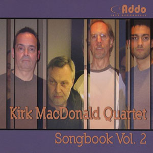 Kirk MacDonald Quartet: Songbook Vol. 2