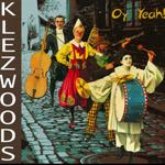 Klezwoods: Oy Yeah!