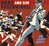 Album Kurt Rosenwinkel and OJM: Our Secret World by Kurt Rosenwinkel