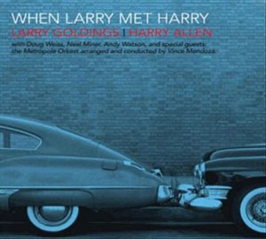 Larry Goldings and Harry Allen: When Larry Met Harry