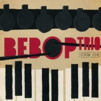 "Read ""Bebop Trio"" reviewed by Mark Corroto"