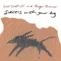 Lol Coxhill and Roger Turner: Success with your Dog