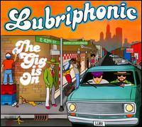 Lubriphonic: Lubriphonic: The Gig Is On