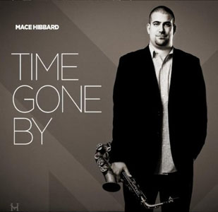 Mace Hibbard: Time Gone By