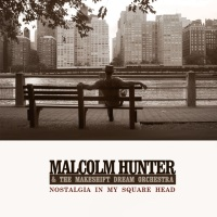 Malcolm Hunter: Nostalgia in My Square Head