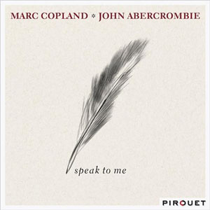 Marc Copland / John Abercrombie: Speak to Me